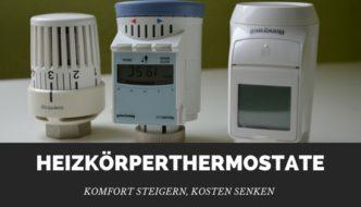 Heizungsthermostate: Komfort steigern, Kosten senken