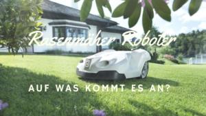 Rasenmäher Roboter – Auf was kommt es an?